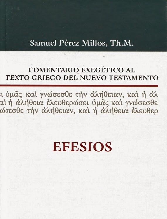 Comentario Exegético al Texto Griego del Nuevo Testamento - Efesios (Samuel Pérez Millos).