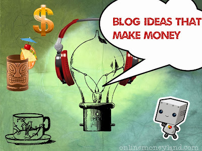 Blog ideas to make money online, top blog ideas
