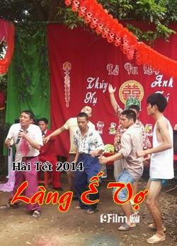 Hài Tết: Làng Ế Vợ - Hài Tết 2014