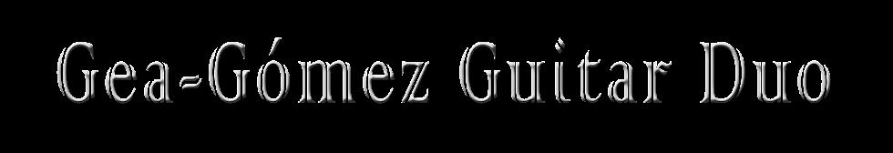 DÚO DE GUITARRAS GEA-GÓMEZ
