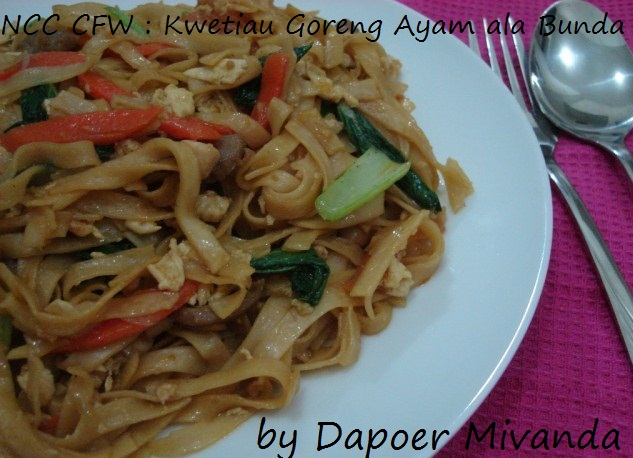 Chinese food week ncc kuetiaw goreng ayam ala bunda by yumi for Aja asian cuisine menu