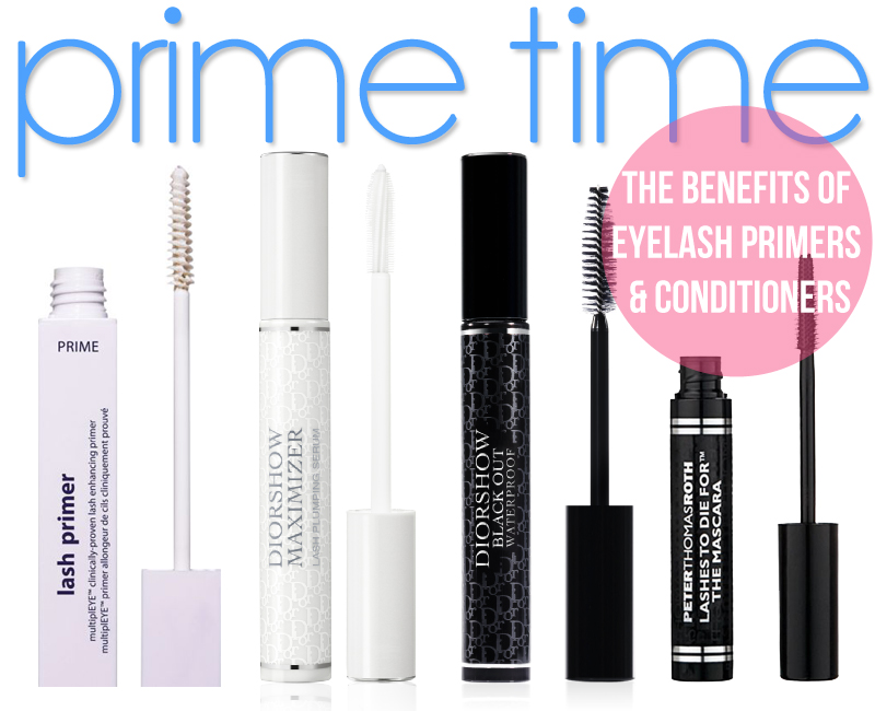 Dirty Blonde Ambition: Prime Time: The Benefits of Eyelash Primers ...