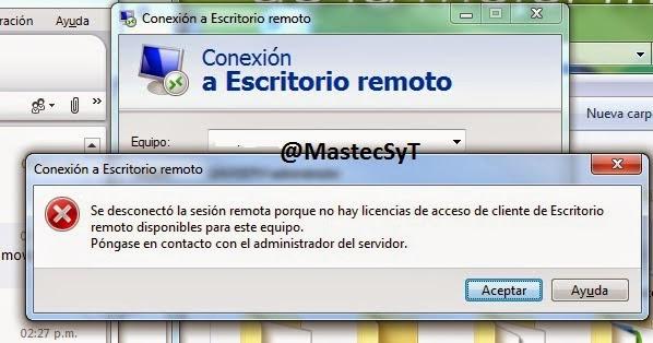 Mastec sistemas y tecnologia s a s error con escritorio remoto desde windows 7 - Escritorio remoto ...