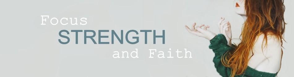 Focus,Strength and Faith