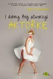 http://lubimyczytac.pl/ksiazka/218615/i-dobry-bog-stworzyl-aktorke