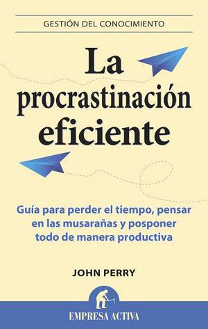 La procrastinación eficiente