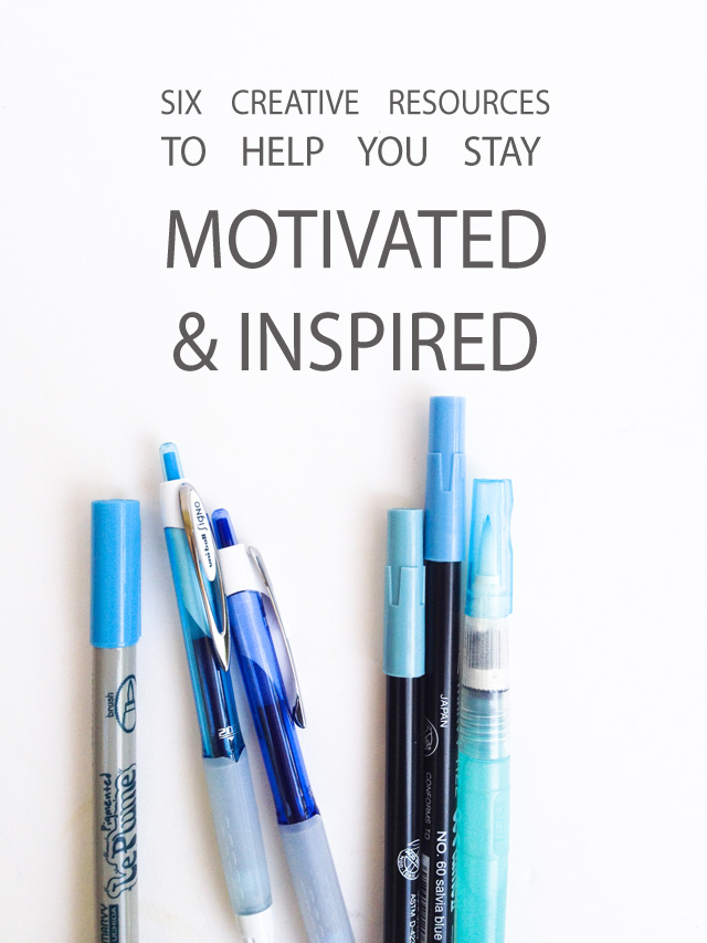 Six Creative Resources to Help You Stay Motivated and Inspired