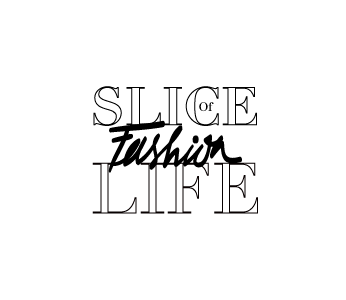 ( Slice of Fashion Life ) - model insider