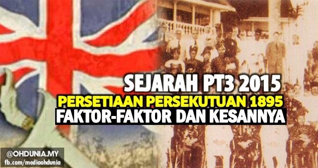 Sejarah PT3 2015: Faktor-Faktor & Kesan Persetiaan Persekutuan 1895