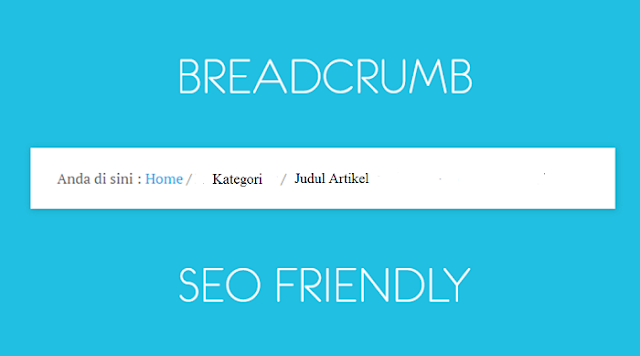 Tutorial Mudah Cara Membuat Breadcrumb Terindex Oleh Google