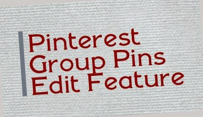 Text Image: Pinterest Group Pin Edit Feature