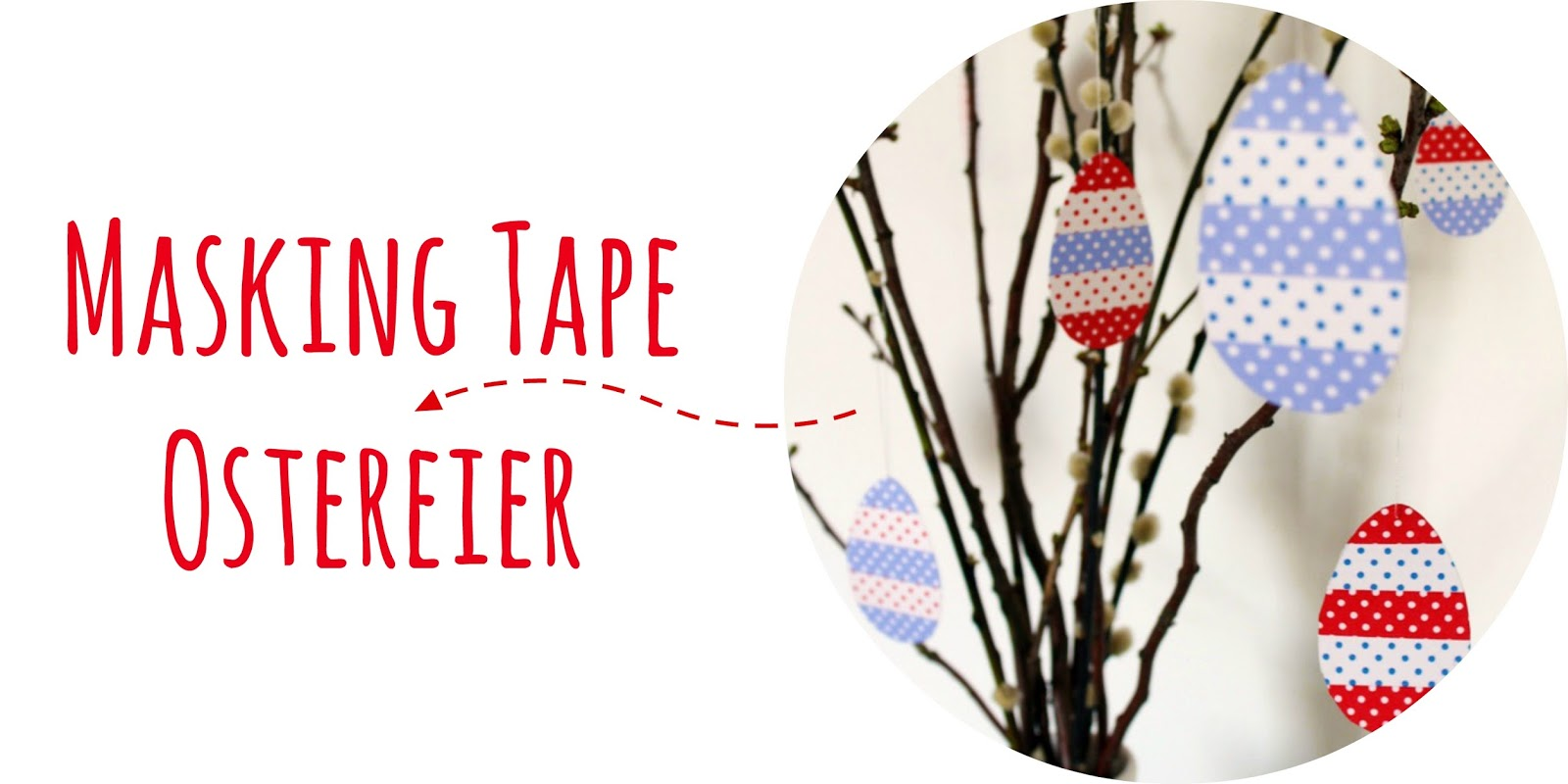 Ostern, Osterdeko, Oster DIY, Ostereier, Bastelideen zu Ostern, Osteridee, DIY, selbstgemacht, Masking Tape, Washi Tape
