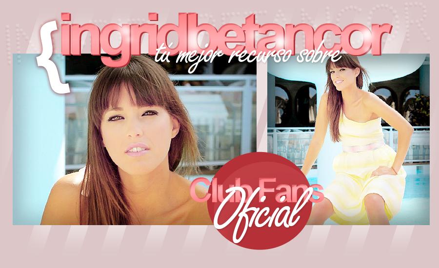 Ingrid Betancor Fansite •  tú fuente de información sobre Ingrid Betancor.