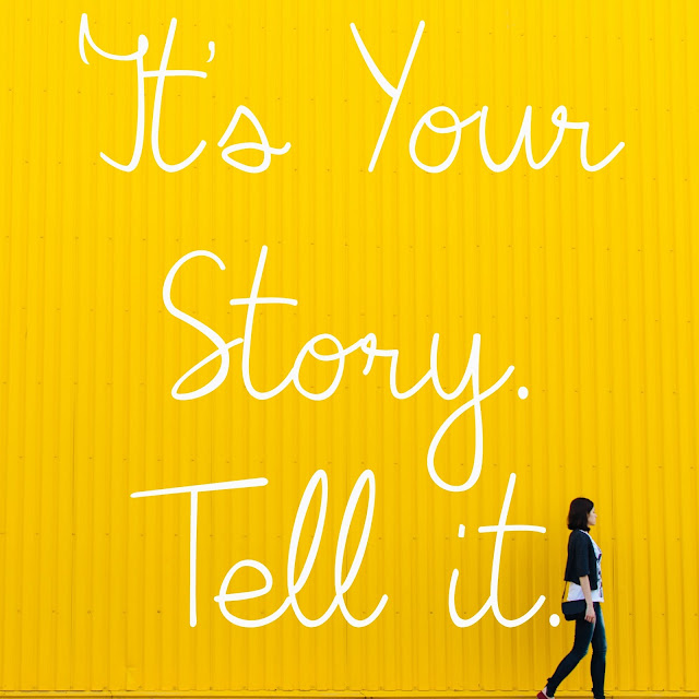 don't be afraid to tell your story