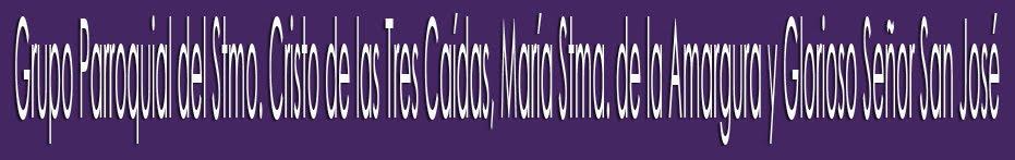 Grupo Parroquial Pro - Hermandad del Santísimo Cristo de las Tres Caídas Chiclana