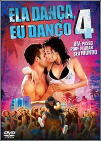 Ela Dança, Eu Danço 4 DVDrip Dual Áudio + RMVB Dublado