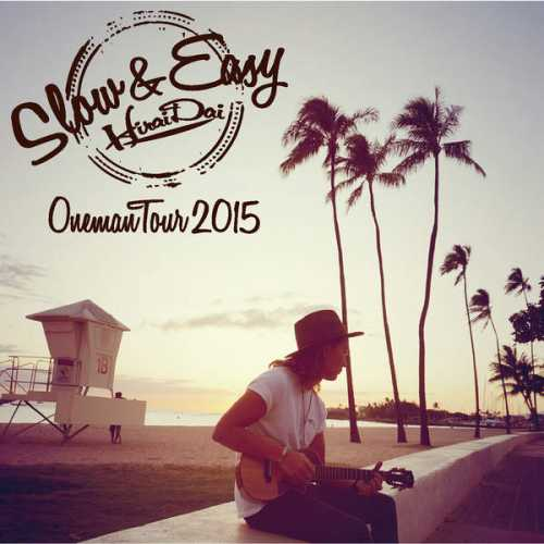 [Album] 平井 大 – 平井 大 Oneman Tour 2015 Slow &Easy (2015.07.31/MP3/RAR)