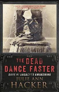 http://www.amazon.com/Dead-Dance-Faster-Awakening-Spiritual-ebook/dp/B00YNZWOP2/ref=sr_1_1?s=books&ie=UTF8&qid=1444790713&sr=1-1&keywords=julie+ann+hacker+the+dead+dance+faster