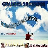 GRANDES SUCESSOS INTERNACIONAIS QUE MARCARAM ÉPOCA BY DJ HELDER ANGELO DJ GLEICY KELLY
