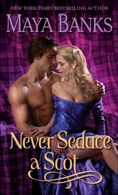 Never Seduce a Scot by Maya Banks (historical romance novel book giveaway)
