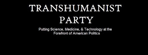 THE TRANSHUMANIST POLITICAL PARTY: