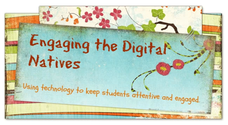 Engaging the Digital Natives