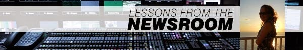 Lessons from the Newsroom