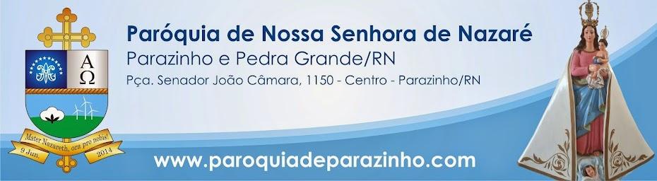 Blog da Paróquia Nossa Senhora de Nazaré - Parazinho/Pedra Grande-RN