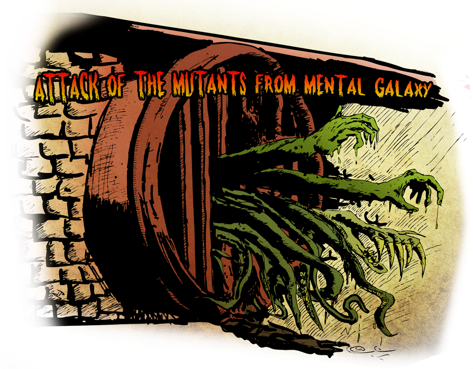Attack of the Mutants from Mental Galaxy