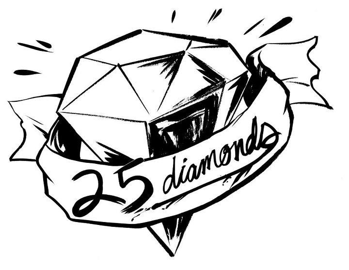 * 25 DIAMONDS *