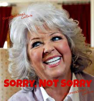Paula Deen Sorry Not Sorry