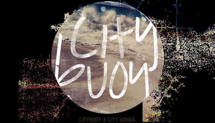 citybuoy x city songs.