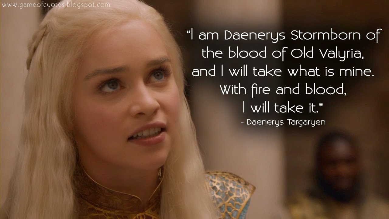 L Am Daenerys Game Of Thrones Quotes
