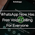 WhatsApp Android App Now Has Free Voice Calling For Everyone