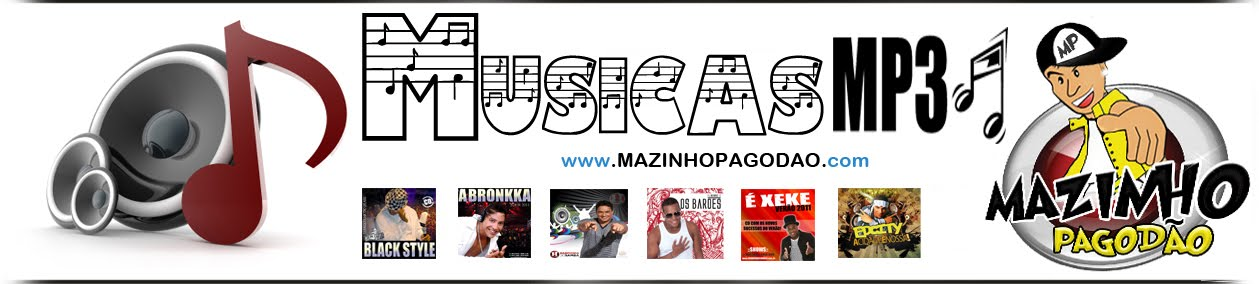Musicas Mp3 pagode - baixar musicas,  musicas, pagode, parangolé, psirico,harmonia do samba, cd, dvd, shows, �.