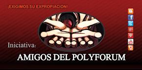 """INICIATIVA: """"AMIGOS DEL POLYFORUM"""""""