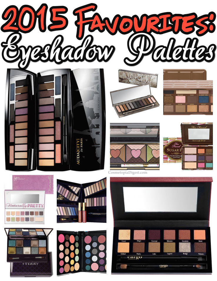 The list of my 10 favourite eyeshadow palettes for 2015.