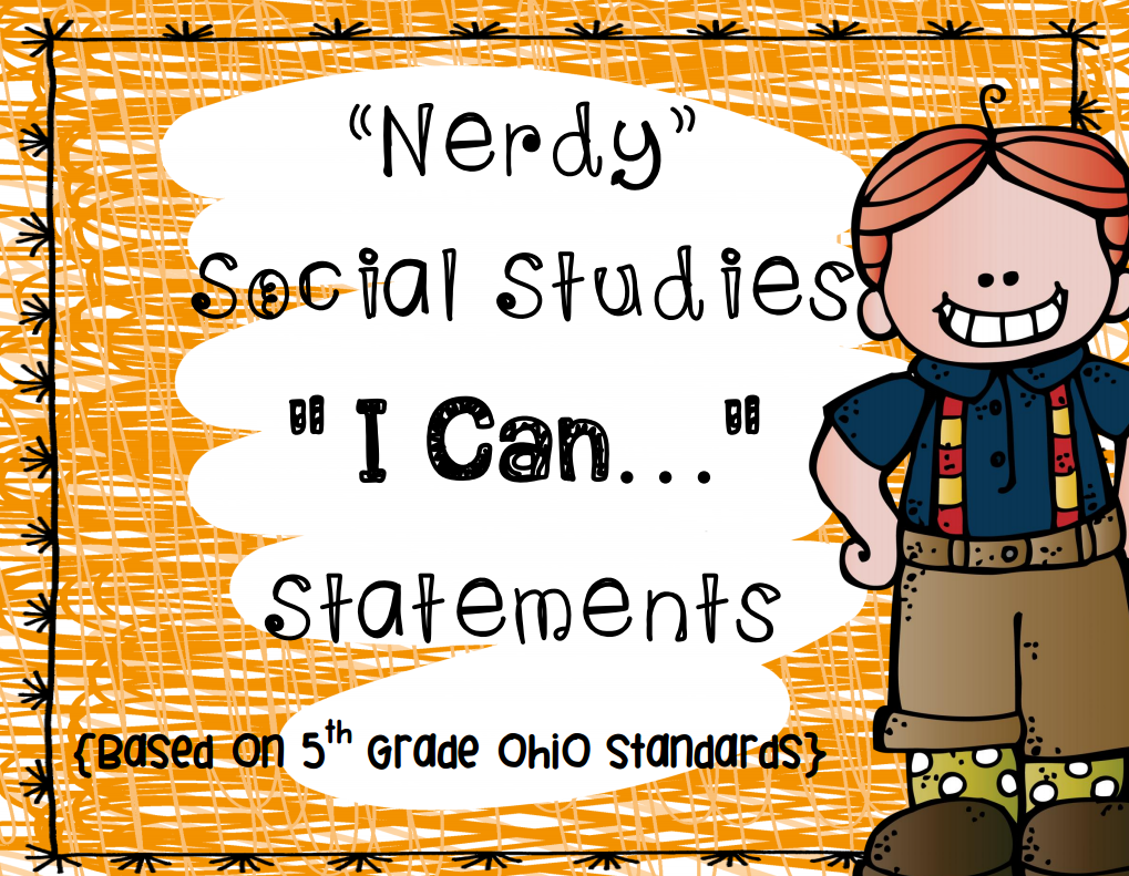 http://www.teacherspayteachers.com/Product/Social-Studies-I-Can-Statements-Nerds-1433145
