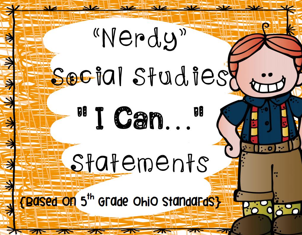 http://www.teacherspayteachers.com/Product/Social-Studies-I-Can-Statements-Nerds-1433145