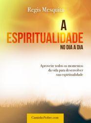 A Espiritualidade no Dia a dia