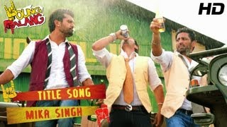 Young Malang Title Song Video Mika Singh