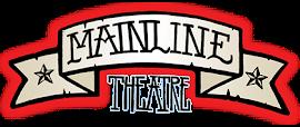 THÉÂTRE MAINLINE THEATRE