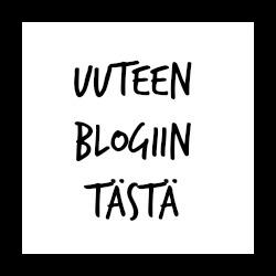 Uuteen blogiin, olkaa niin hyvät :)