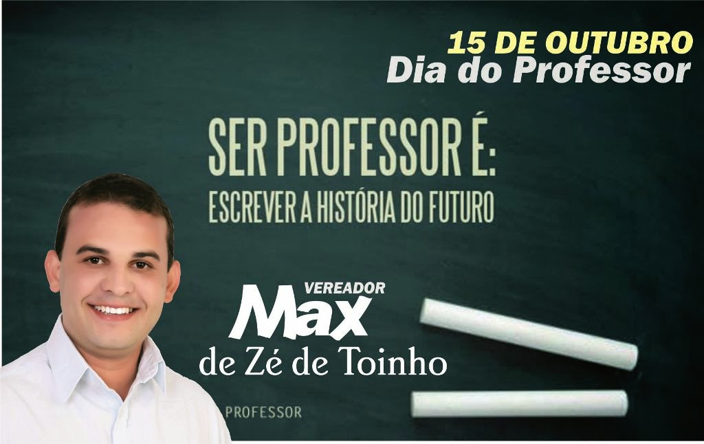 VEREADOR MAX DE ZÉ DE TOINHO PARABENIZA TODOS PROFESSORES DE RIBEIRÓPOLIS.