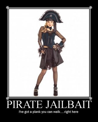 Pirate Jailbait: i've got a plank you can walk right here