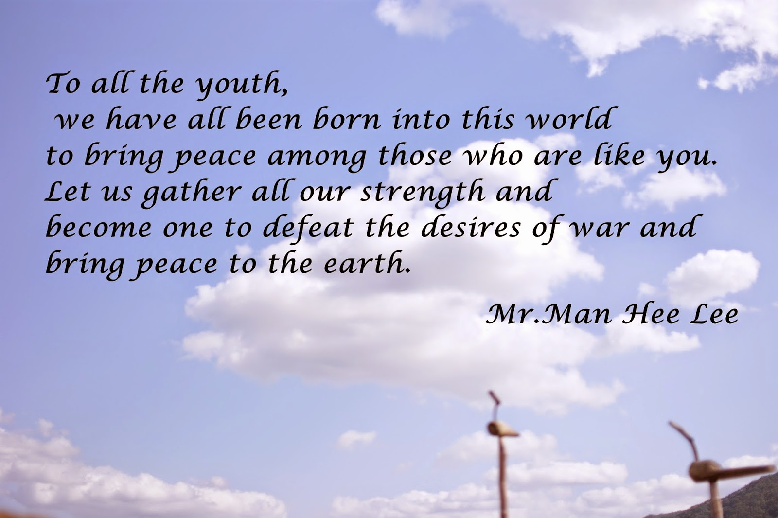 Man Hee Lee World Peace Quotes To All The Youth Beautiful World