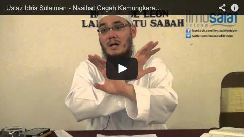 Ustaz Idris Sulaiman – Nasihat Cegah Kemungkaran, Tapi Diri Sendiri Buat Kemungkaran