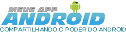 Aplicativos para Android, Tutoriais, Tablets e Smartphones - Meus App Android