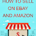 How to Sell on eBay and Amazon - Free Kindle Non-Fiction