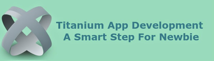 Titanium App Development – A Smart Step For Newbie